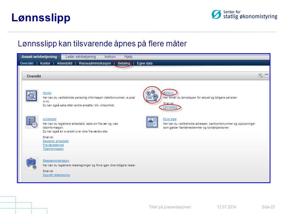 Tittel på presentasjonenSide 2513.07.2014 Lønnsslipp Lønnsslipp kan tilsvarende åpnes på flere måter