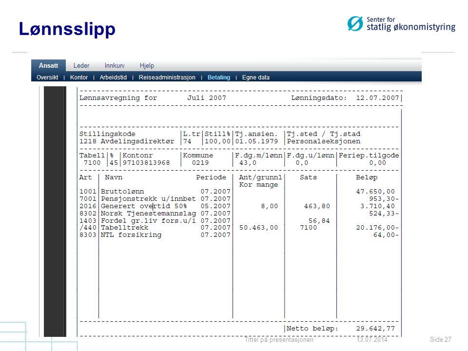 Tittel på presentasjonenSide 2713.07.2014 Lønnsslipp