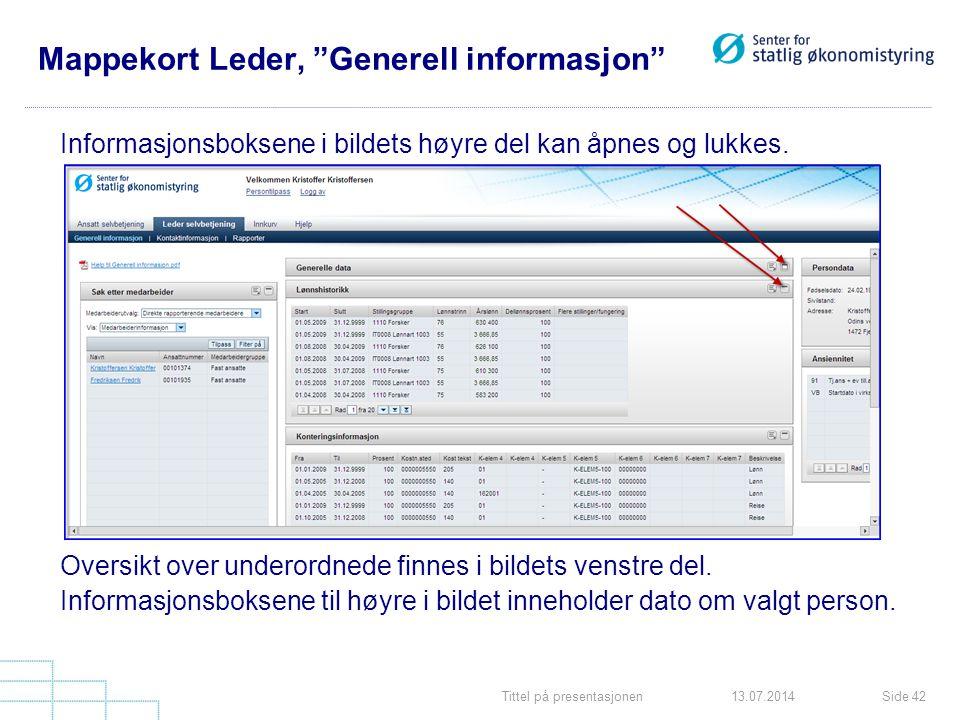 """Tittel på presentasjonenSide 4213.07.2014 Mappekort Leder, """"Generell informasjon"""" Informasjonsboksene i bildets høyre del kan åpnes og lukkes. Oversik"""