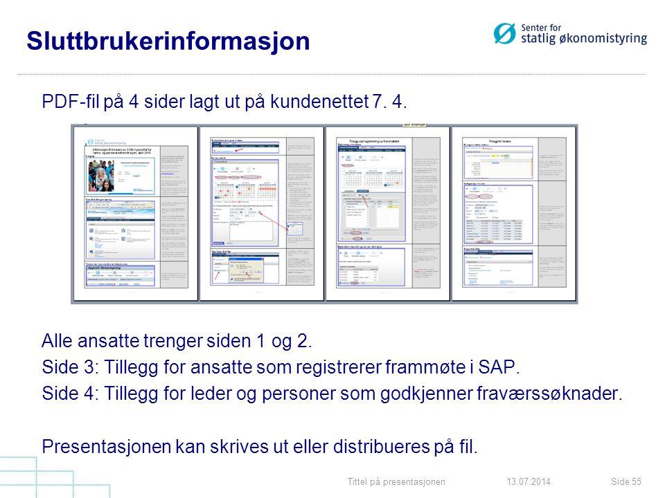 Tittel på presentasjonenSide 5513.07.2014 Sluttbrukerinformasjon PDF-fil på 4 sider lagt ut på kundenettet 7. 4. Alle ansatte trenger siden 1 og 2. Si