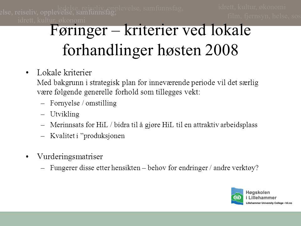 Føringer – kriterier ved lokale forhandlinger høsten 2008 Lokale kriterier Med bakgrunn i strategisk plan for inneværende periode vil det særlig være