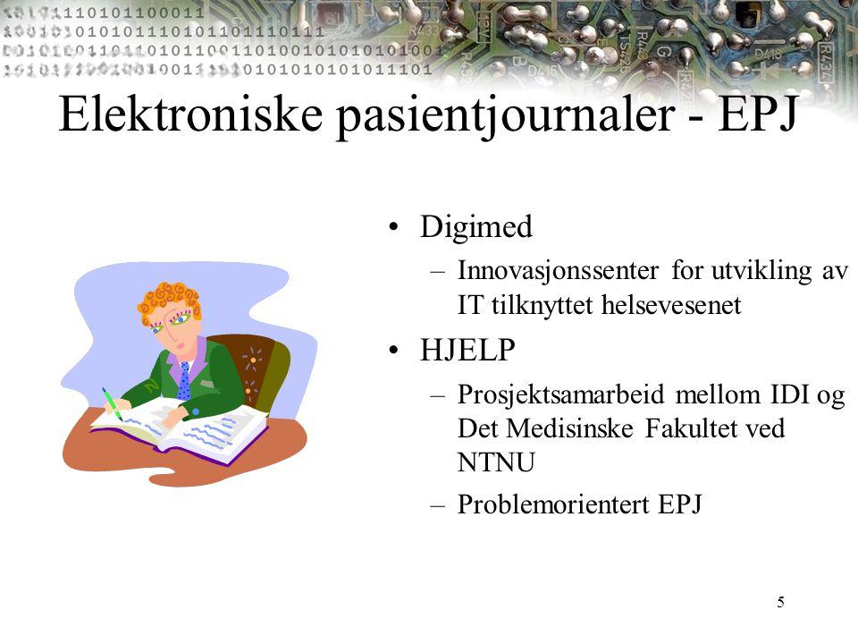 5 Elektroniske pasientjournaler - EPJ Digimed –Innovasjonssenter for utvikling av IT tilknyttet helsevesenet HJELP –Prosjektsamarbeid mellom IDI og De