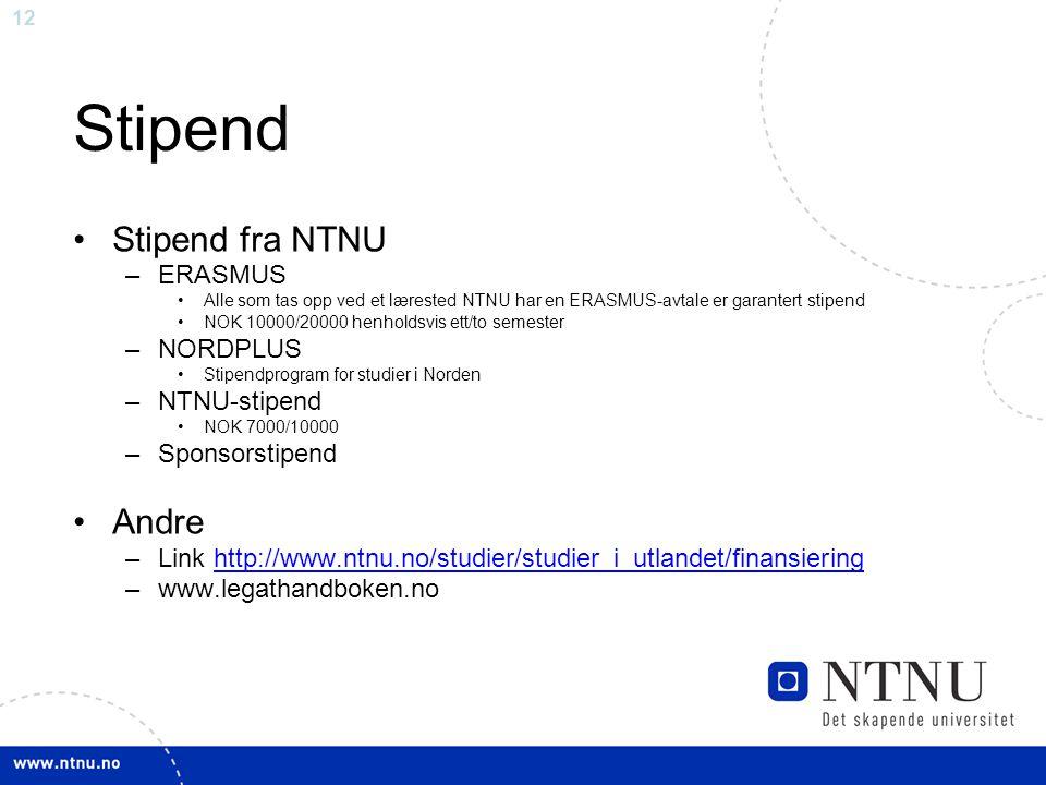 12 Stipend Stipend fra NTNU –ERASMUS Alle som tas opp ved et lærested NTNU har en ERASMUS-avtale er garantert stipend NOK 10000/20000 henholdsvis ett/to semester –NORDPLUS Stipendprogram for studier i Norden –NTNU-stipend NOK 7000/10000 –Sponsorstipend Andre –Link http://www.ntnu.no/studier/studier_i_utlandet/finansieringhttp://www.ntnu.no/studier/studier_i_utlandet/finansiering –www.legathandboken.no