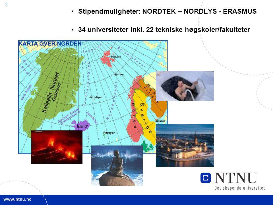 3 Stipendmuligheter: NORDTEK – NORDLYS - ERASMUS 34 universiteter inkl.
