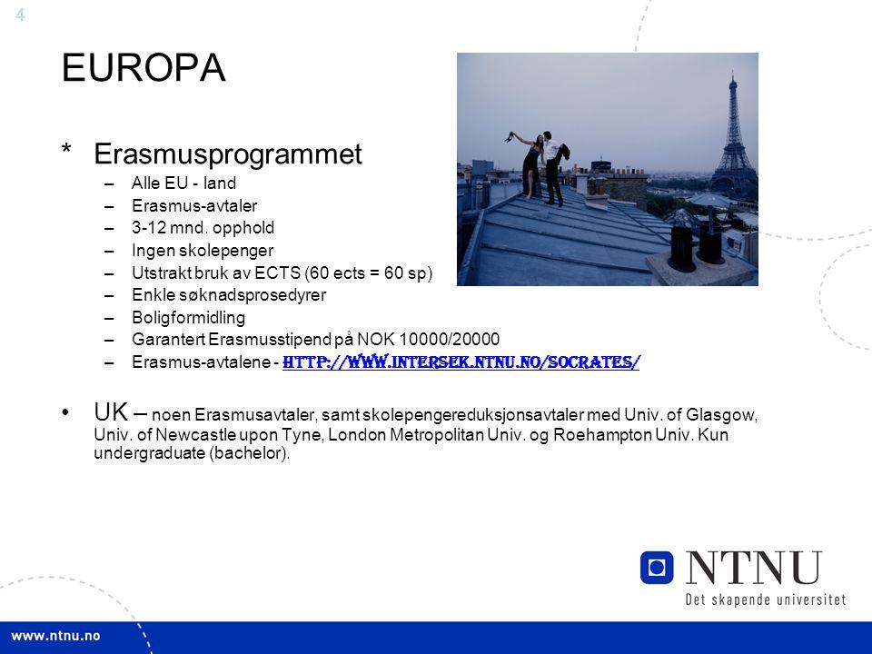 4 EUROPA *Erasmusprogrammet –Alle EU - land –Erasmus-avtaler –3-12 mnd.