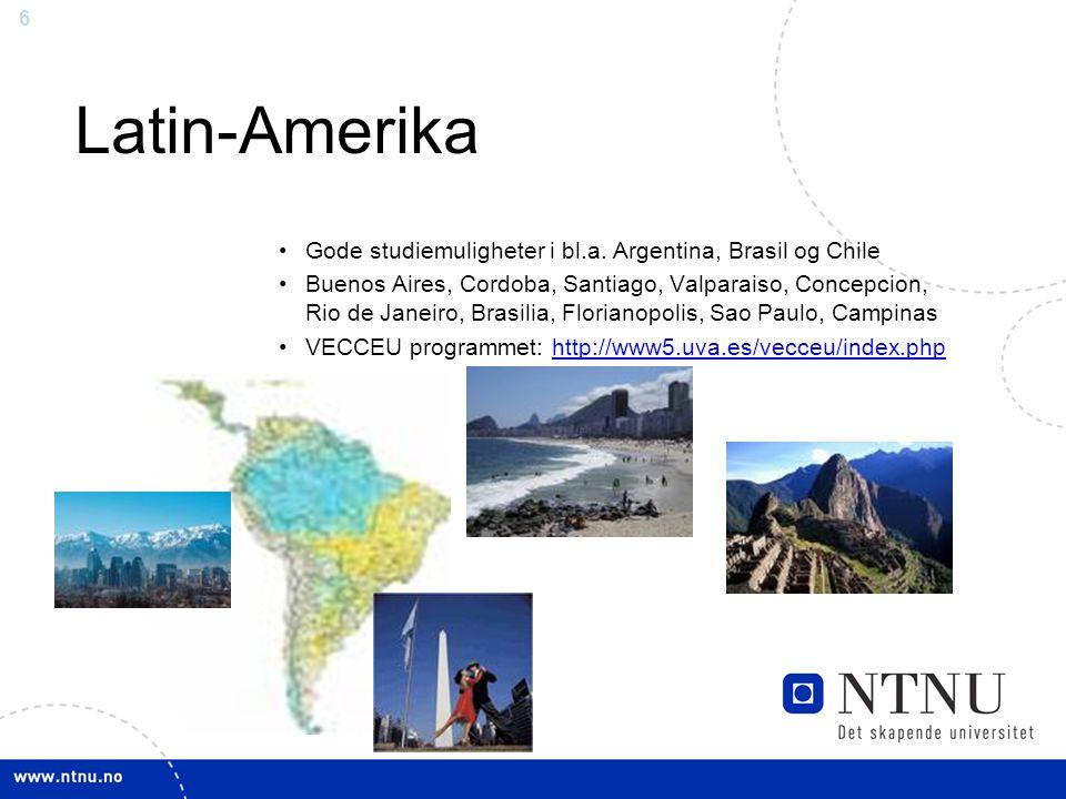 6 Latin-Amerika Gode studiemuligheter i bl.a.