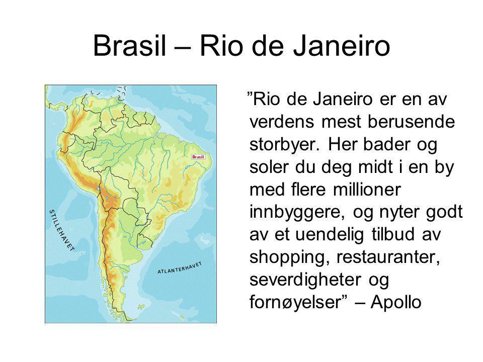 """Brasil – Rio de Janeiro """"Rio de Janeiro er en av verdens mest berusende storbyer. Her bader og soler du deg midt i en by med flere millioner innbygger"""