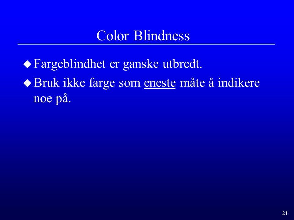 21 Color Blindness u Fargeblindhet er ganske utbredt.