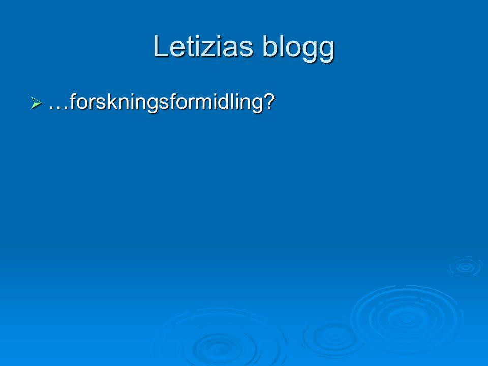 Letizias blogg  …forskningsformidling?