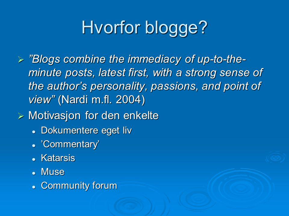 Så: hva oppnår du med en blogg ..som du ikke oppnår ved bruk av andre medier, for eksempel en kombinasjon av en hjemmeside, LinkedIn og/eller Facebook?