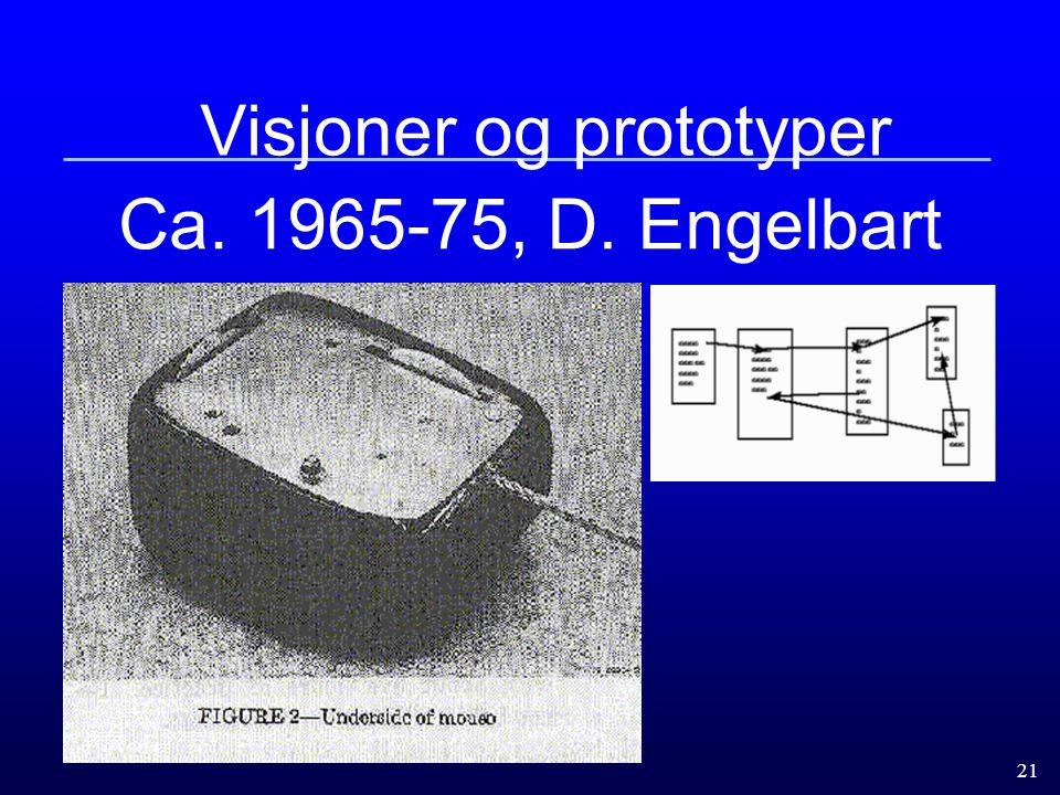 21 Visjoner og prototyper Ca.1965-75, D. Engelbart