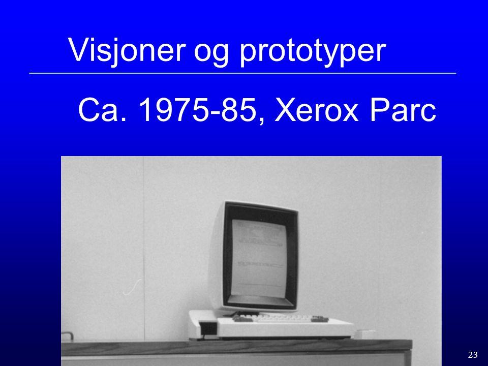 23 Visjoner og prototyper Ca. 1975-85, Xerox Parc