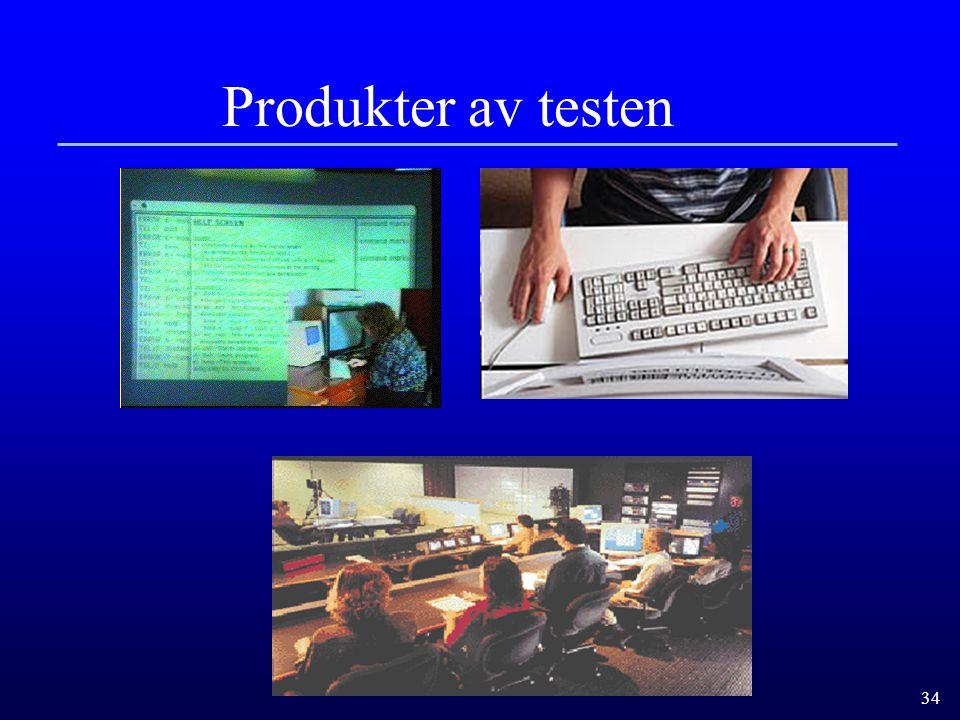 34 Produkter av testen
