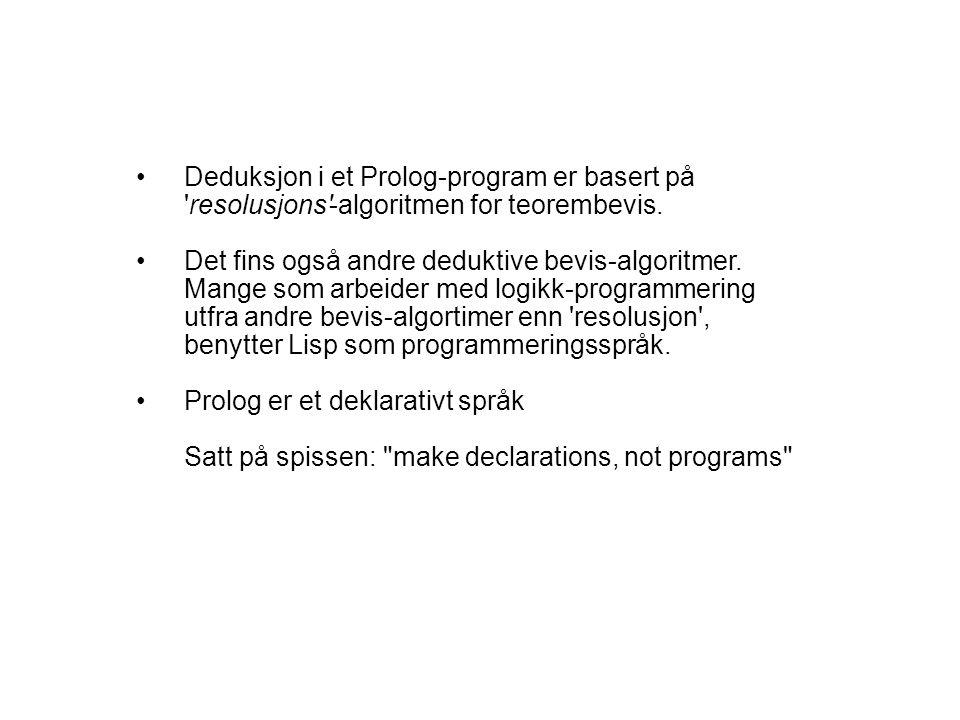 Deduksjon i et Prolog-program er basert på resolusjons -algoritmen for teorembevis.
