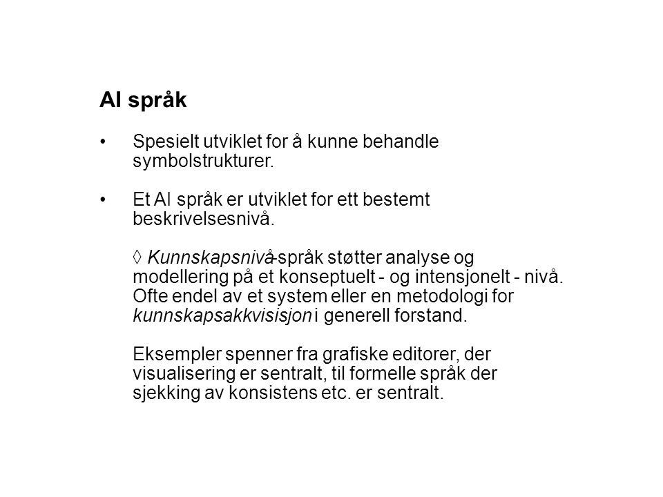 AI språk Spesielt utviklet for å kunne behandle symbolstrukturer.
