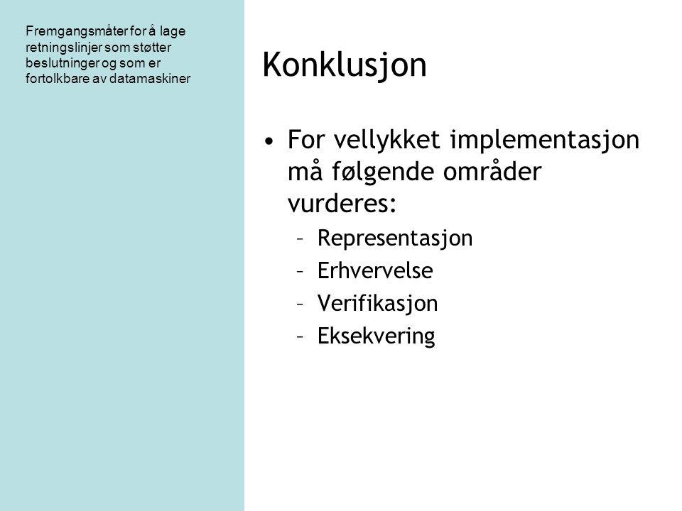 Fremgangsmåter for å lage retningslinjer som støtter beslutninger og som er fortolkbare av datamaskiner Konklusjon For vellykket implementasjon må føl