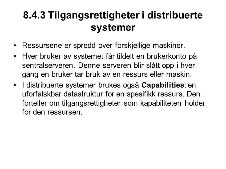 8.4.3 Tilgangsrettigheter i distribuerte systemer Ressursene er spredd over forskjellige maskiner.