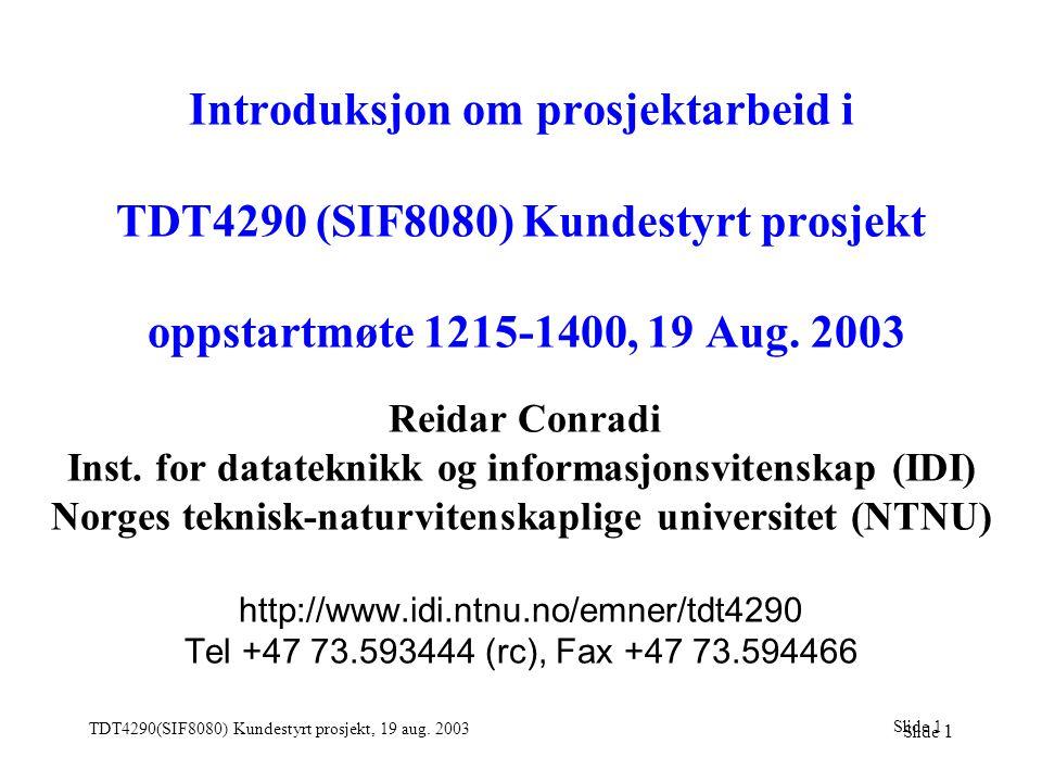 Slide 1 TDT4290(SIF8080) Kundestyrt prosjekt, 19 aug.