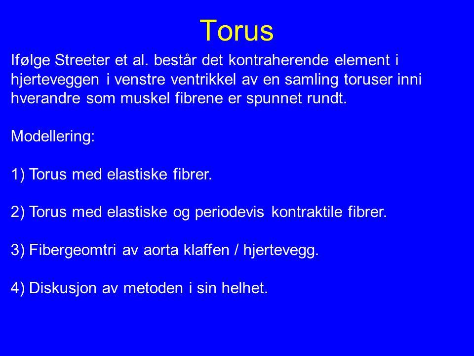 Torus Ifølge Streeter et al. består det kontraherende element i hjerteveggen i venstre ventrikkel av en samling toruser inni hverandre som muskel fibr