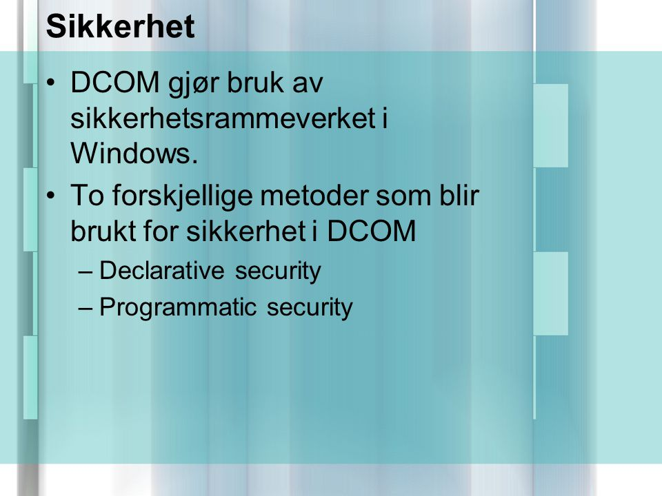 Sikkerhet DCOM gjør bruk av sikkerhetsrammeverket i Windows.