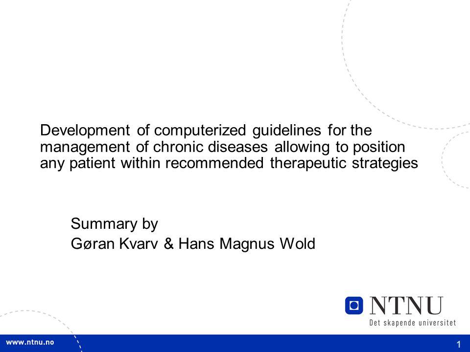 2 Introduksjon Guidelines som todelt beslutningstre –Klinisk nivå –Terapeutisk nivå Sekvens av behandling for hver kliniske situasjon beskrevet på det kliniske nivå.