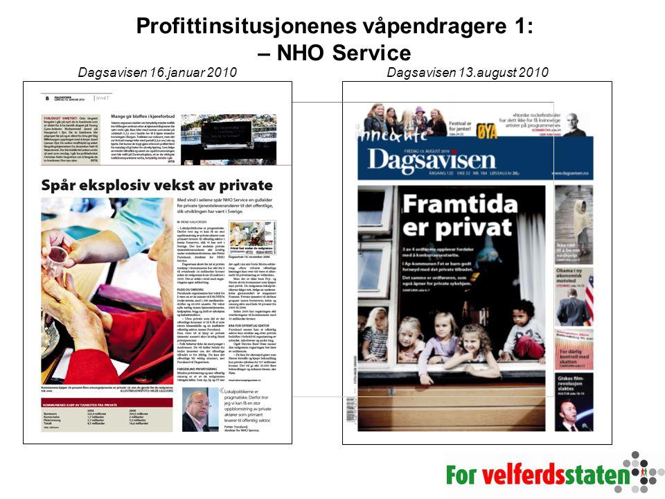 Dagsavisen 16.januar 2010Dagsavisen 13.august 2010 Profittinsitusjonenes våpendragere 1: – NHO Service