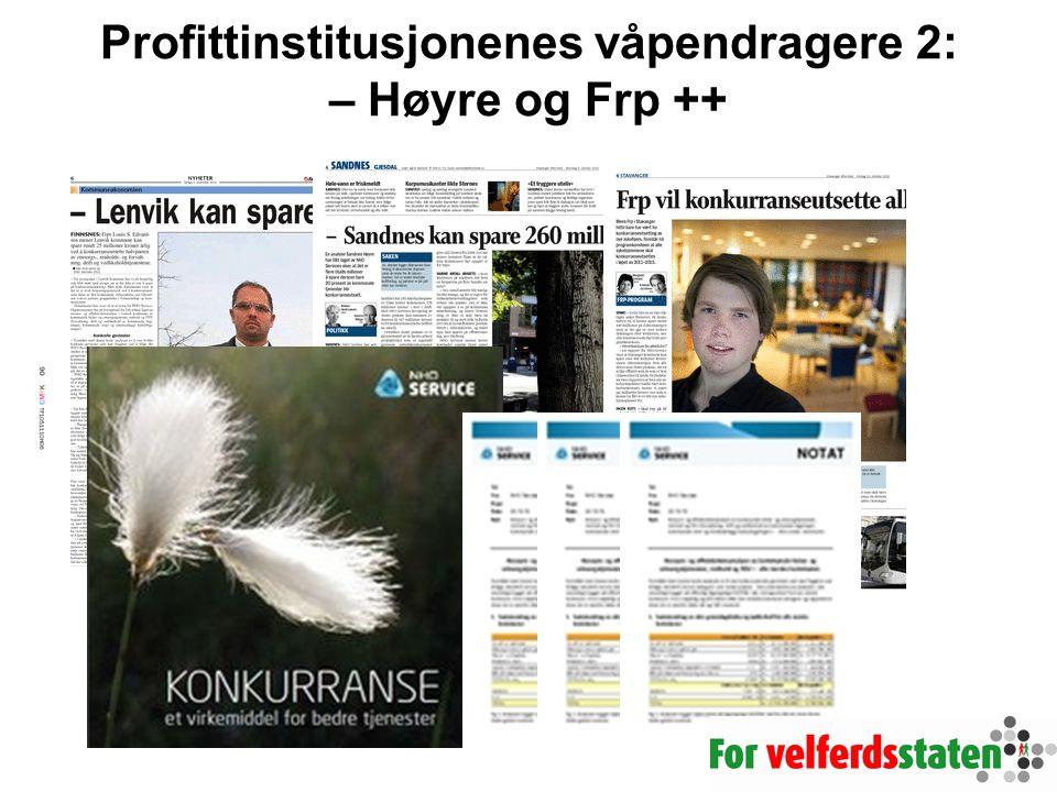 Profittinstitusjonenes våpendragere 2: – Høyre og Frp ++