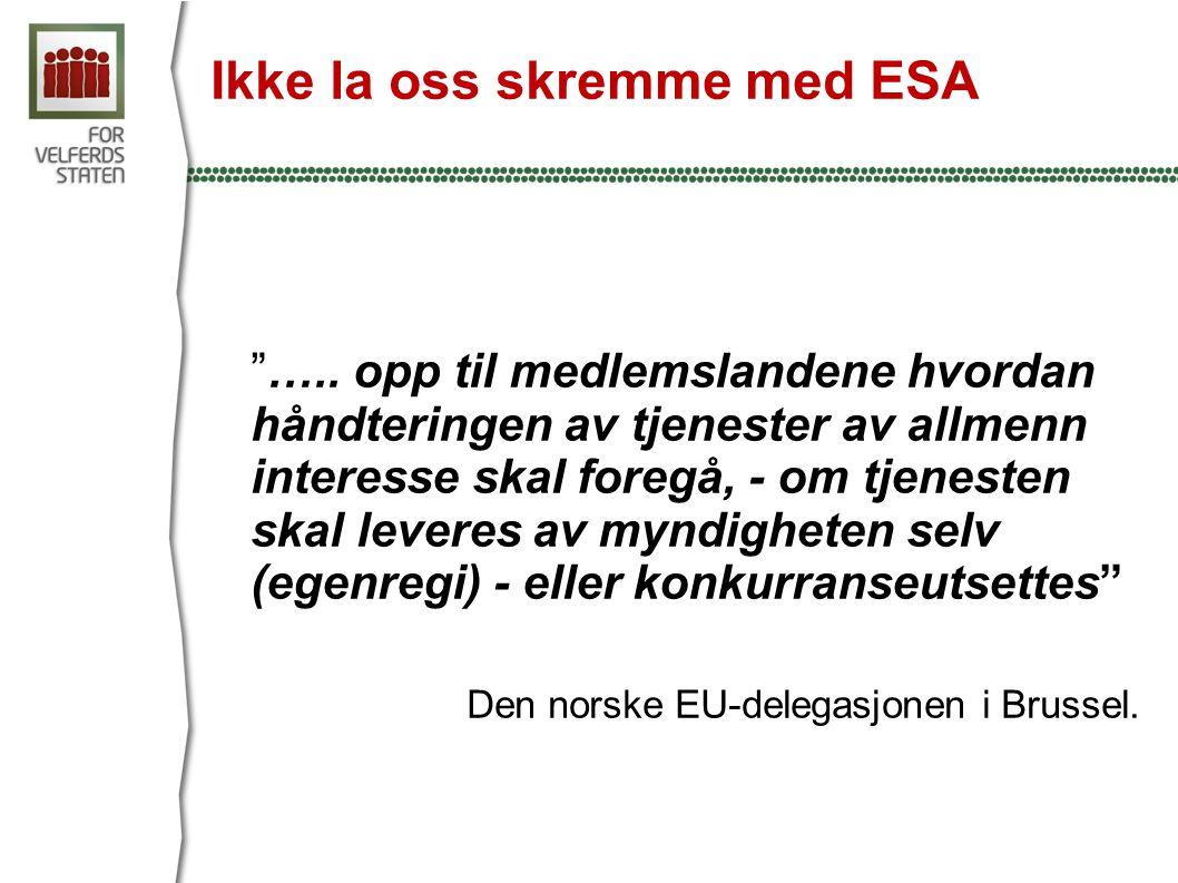 Ikke la oss skremme med ESA …..