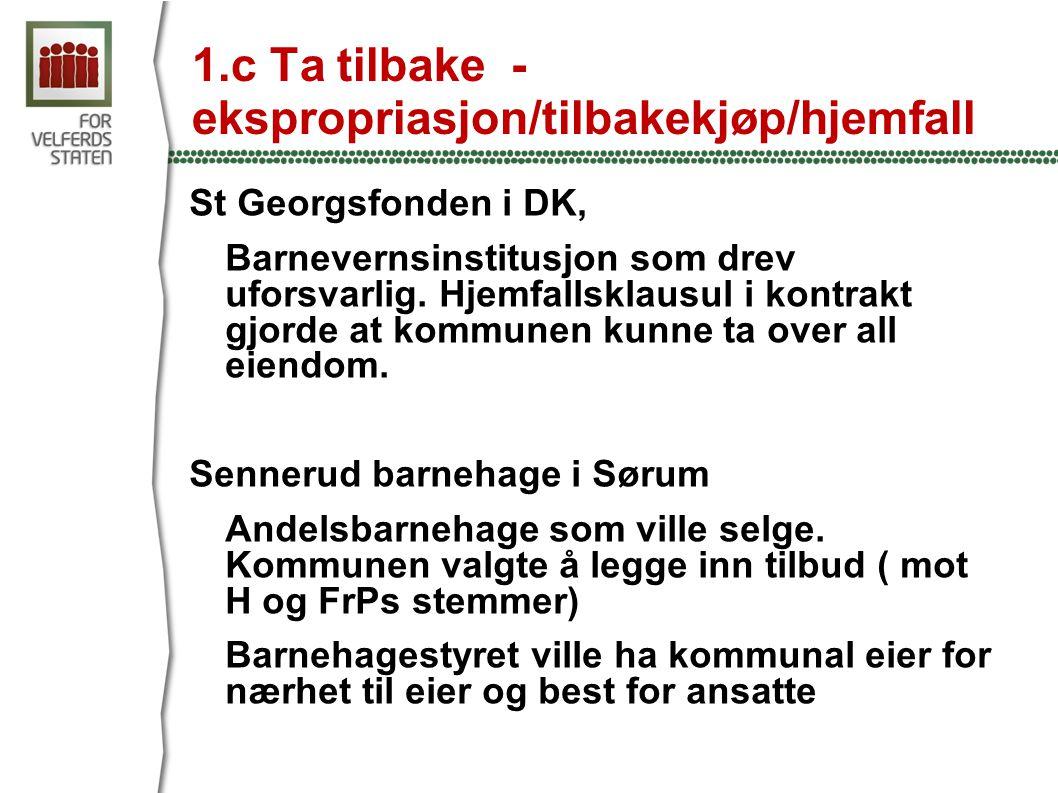 1.c Ta tilbake - ekspropriasjon/tilbakekjøp/hjemfall St Georgsfonden i DK, Barnevernsinstitusjon som drev uforsvarlig.