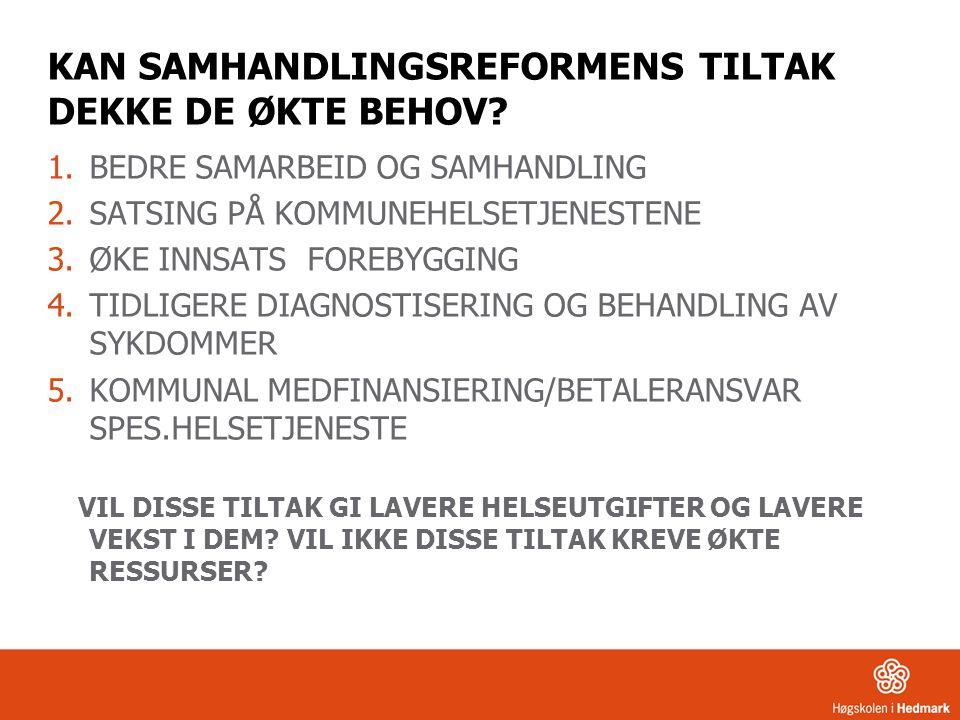 KAN SAMHANDLINGSREFORMENS TILTAK DEKKE DE ØKTE BEHOV.