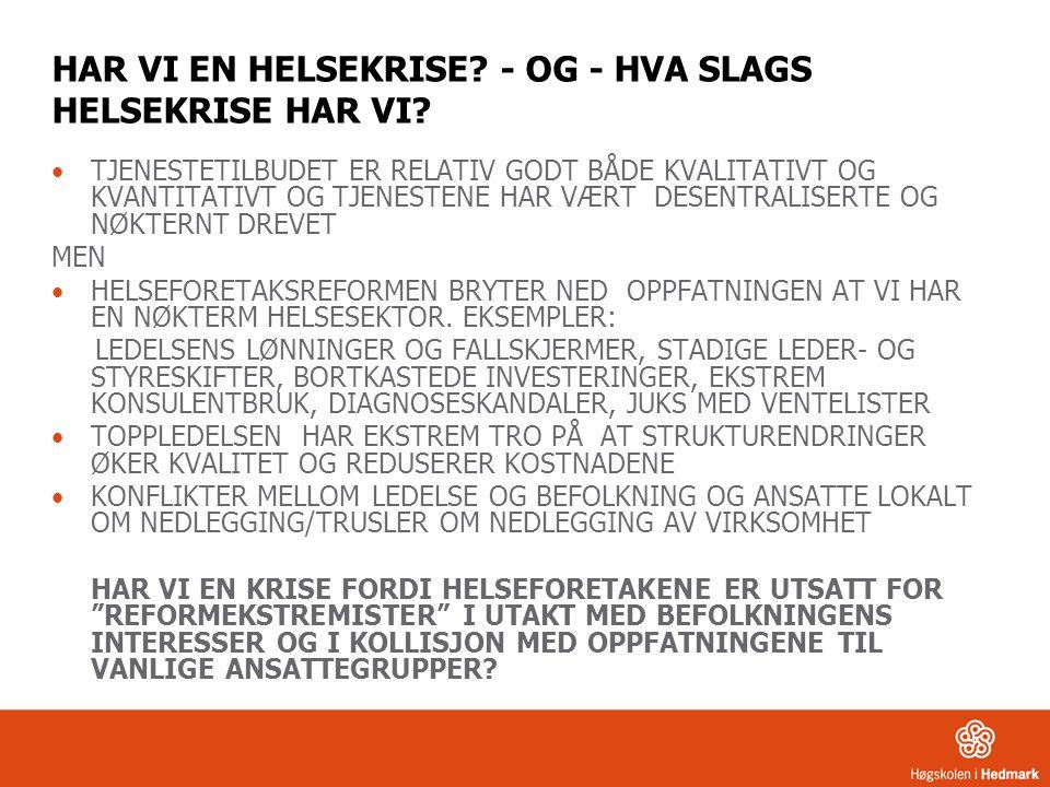 HAR VI EN HELSEKRISE. - OG - HVA SLAGS HELSEKRISE HAR VI.
