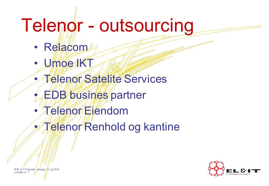 Telenor - outsourcing Relacom Umoe IKT Telenor Satelite Services EDB busines partner Telenor Eiendom Telenor Renhold og kantine © EL & IT forbundet, søndag, 13.