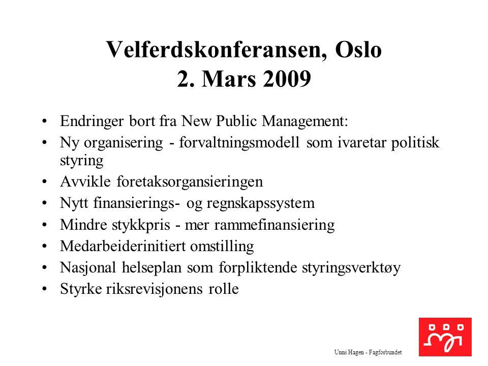 Unni Hagen - Fagforbundet LO-kongressen i mai 2009: vedtok at sykehusene ikke lenger skal styres etter lønnsomhetsregnskap.