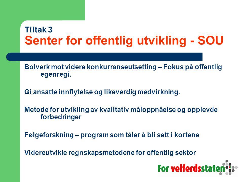 Tiltak 3 Senter for offentlig utvikling - SOU Bolverk mot videre konkurranseutsetting – Fokus på offentlig egenregi.