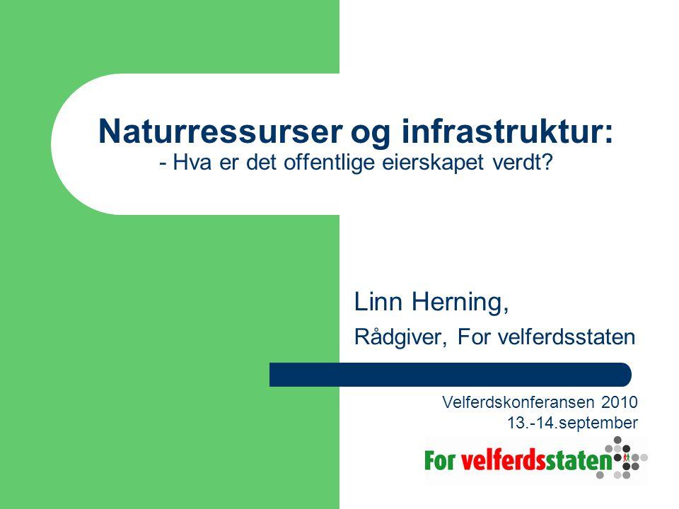 Naturressurser og infrastruktur: - Hva er det offentlige eierskapet verdt.