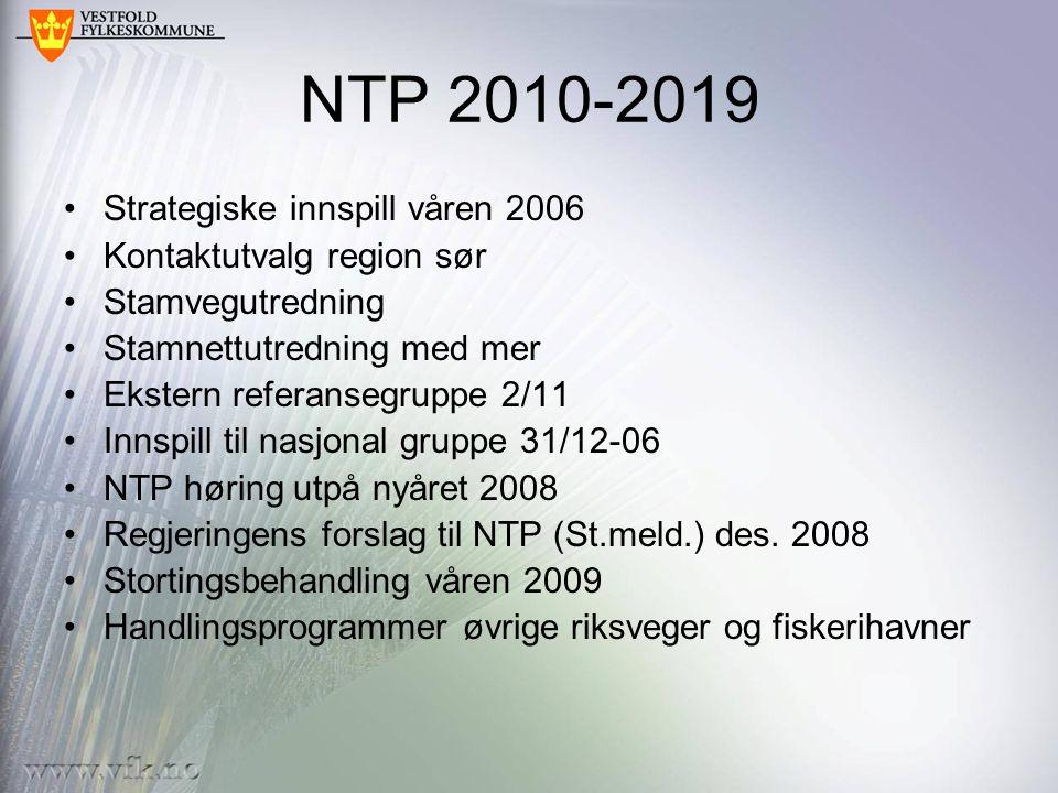 NTP 2010-2019 Strategiske innspill våren 2006 Kontaktutvalg region sør Stamvegutredning Stamnettutredning med mer Ekstern referansegruppe 2/11 Innspill til nasjonal gruppe 31/12-06 NTP høring utpå nyåret 2008 Regjeringens forslag til NTP (St.meld.) des.