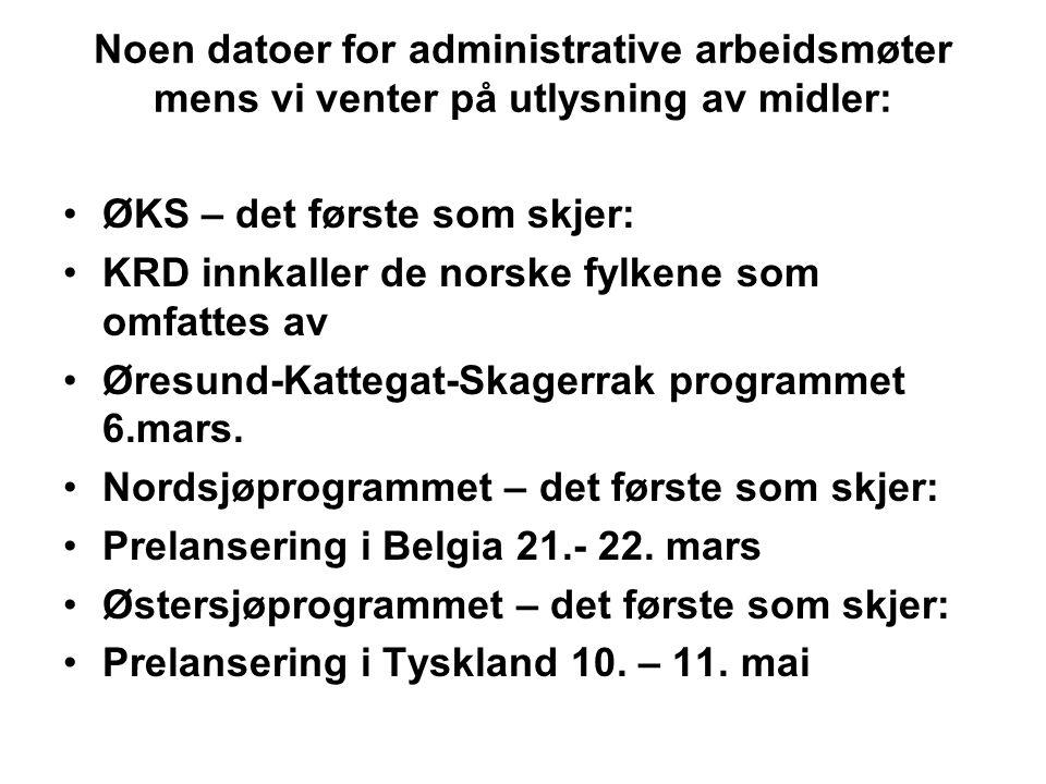 Noen datoer for administrative arbeidsmøter mens vi venter på utlysning av midler: ØKS – det første som skjer: KRD innkaller de norske fylkene som omfattes av Øresund-Kattegat-Skagerrak programmet 6.mars.