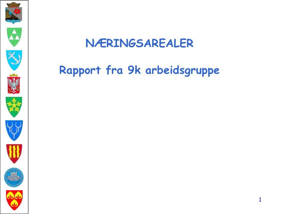 NÆRINGSAREALER Rapport fra 9k arbeidsgruppe 1