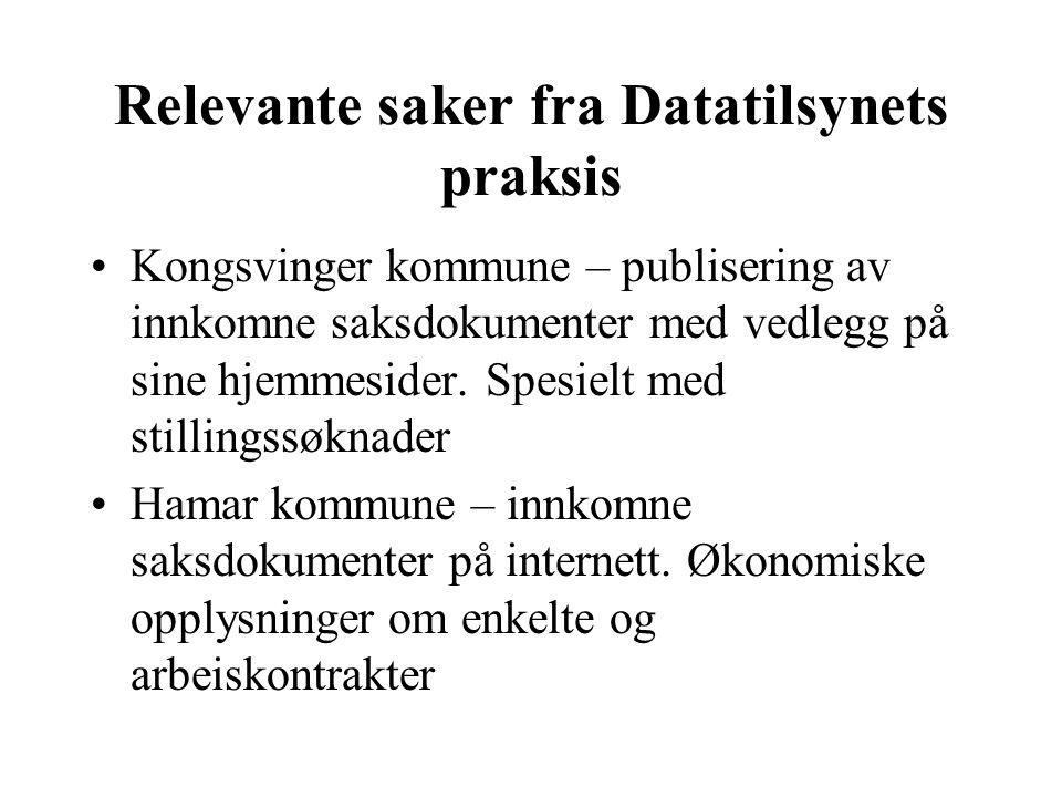 Relevante saker fra Datatilsynets praksis Kongsvinger kommune – publisering av innkomne saksdokumenter med vedlegg på sine hjemmesider. Spesielt med s