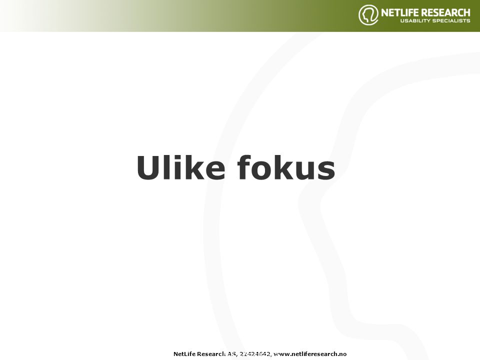 NetLife Research AS, 22424642, www.netliferesearch.noNetLife Research AS, Ulike fokus