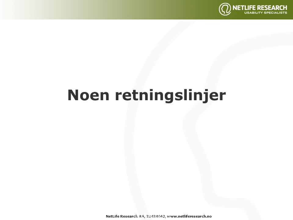 NetLife Research AS, 22424642, www.netliferesearch.noNetLife Research AS, Noen retningslinjer