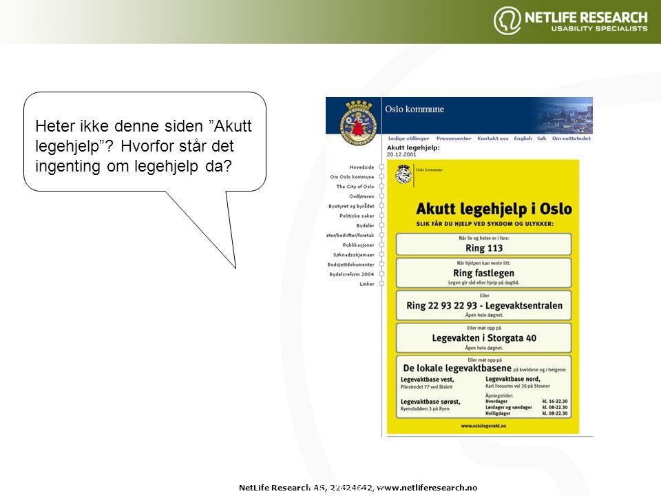 NetLife Research AS, 22424642, www.netliferesearch.noNetLife Research AS, Heter ikke denne siden Akutt legehjelp .