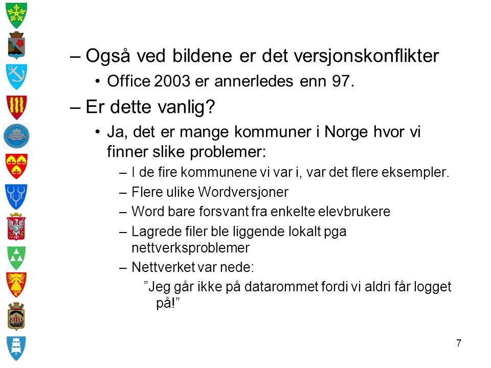7 –Også ved bildene er det versjonskonflikter Office 2003 er annerledes enn 97.