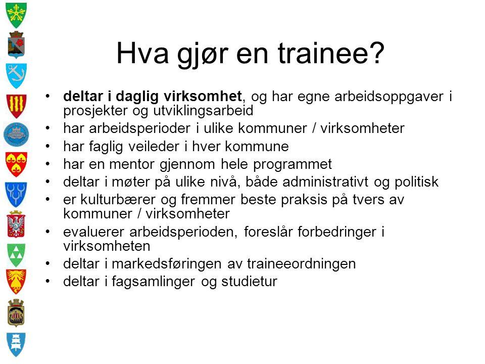 Hva gjør en trainee? deltar i daglig virksomhet, og har egne arbeidsoppgaver i prosjekter og utviklingsarbeid har arbeidsperioder i ulike kommuner / v