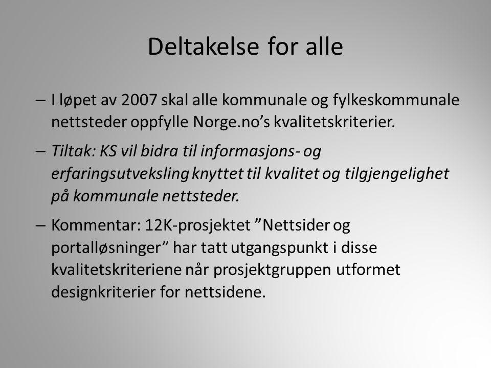 Deltakelse for alle – I løpet av 2007 skal alle kommunale og fylkeskommunale nettsteder oppfylle Norge.no's kvalitetskriterier. – Tiltak: KS vil bidra