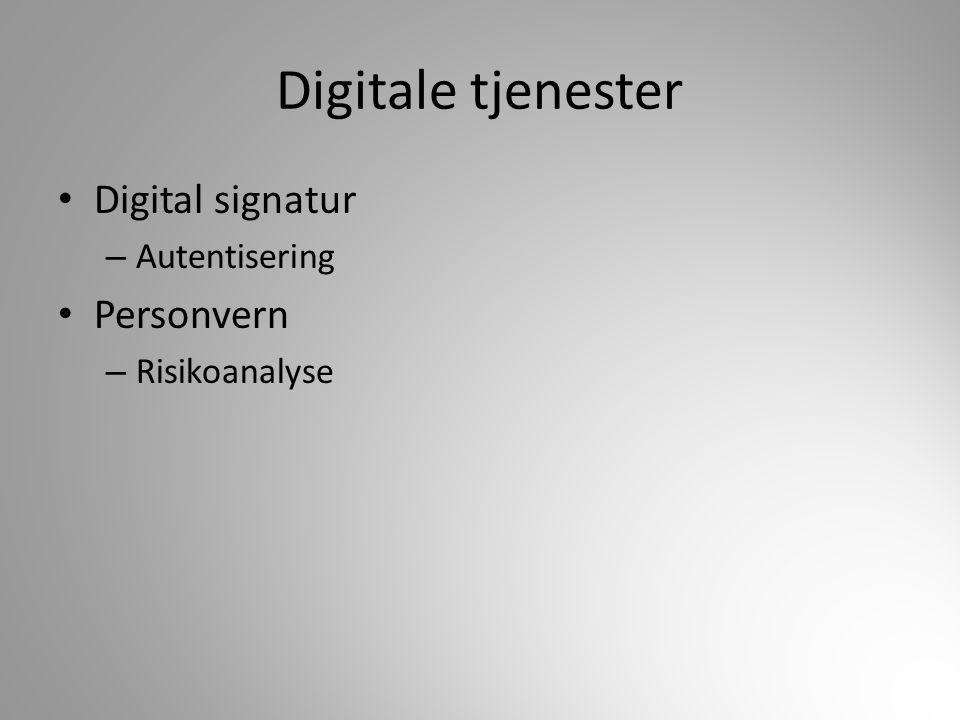 Digitale tjenester Digital signatur – Autentisering Personvern – Risikoanalyse