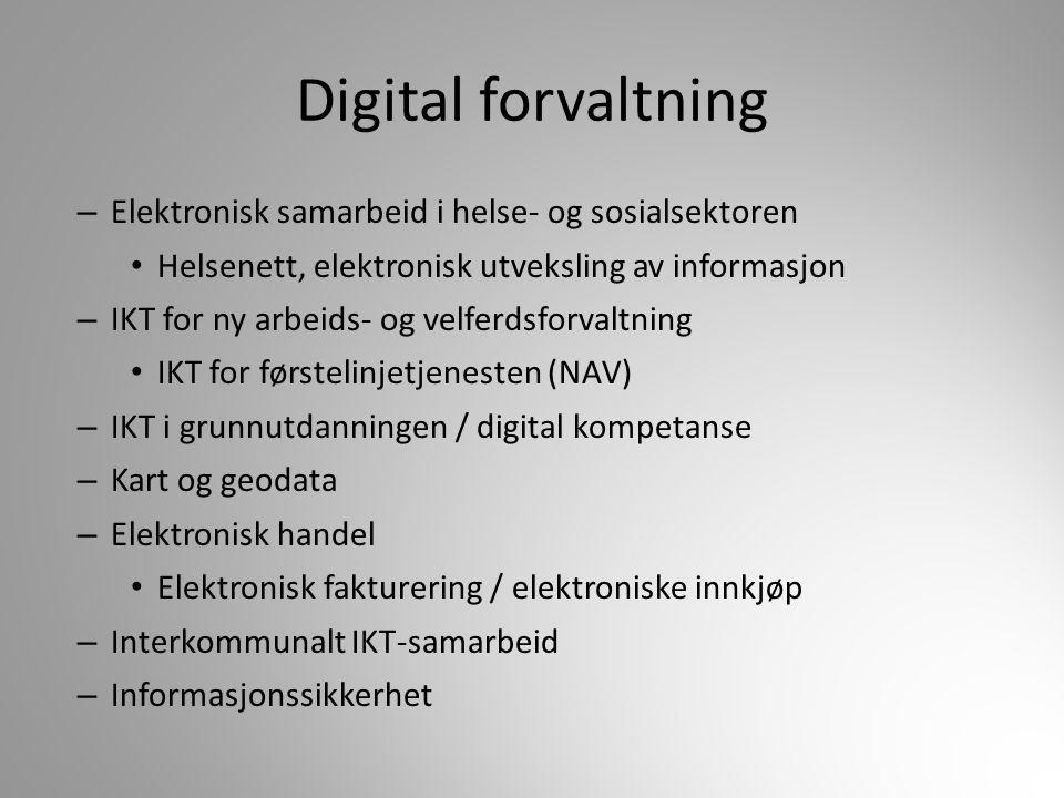 – Elektronisk samarbeid i helse- og sosialsektoren Helsenett, elektronisk utveksling av informasjon – IKT for ny arbeids- og velferdsforvaltning IKT f