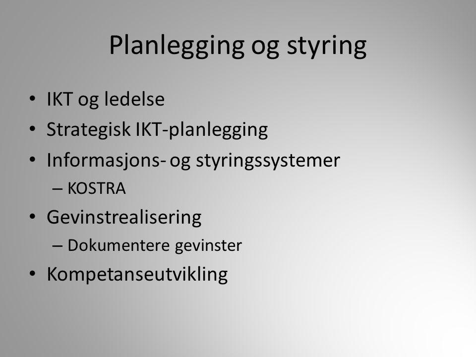 IKT og ledelse Strategisk IKT-planlegging Informasjons- og styringssystemer – KOSTRA Gevinstrealisering – Dokumentere gevinster Kompetanseutvikling