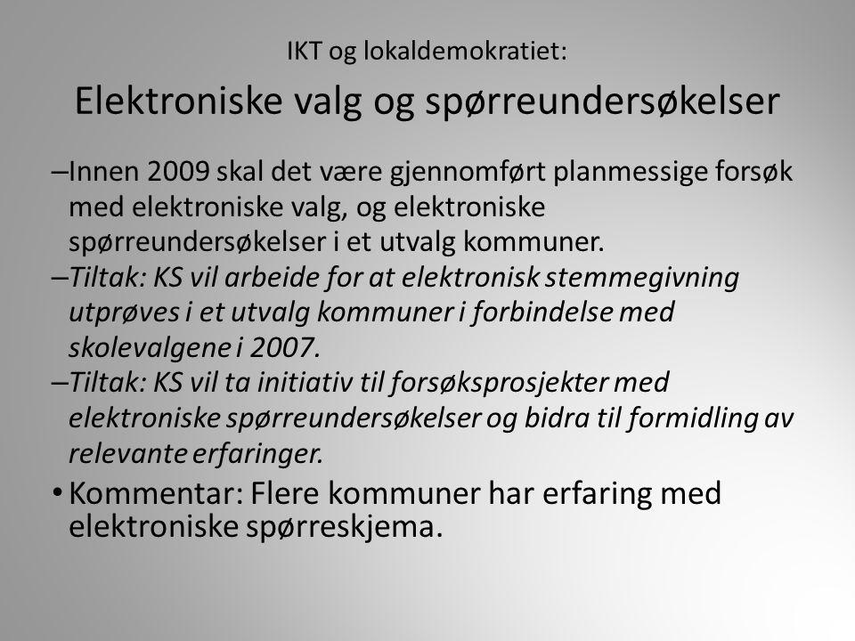 IKT og lokaldemokratiet: Elektroniske valg og spørreundersøkelser – Innen 2009 skal det være gjennomført planmessige forsøk med elektroniske valg, og