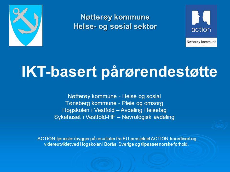 Nøtterøy kommune Helse- og sosial sektor Nøtterøy kommune - Helse og sosial Tønsberg kommune - Pleie og omsorg Høgskolen i Vestfold – Avdeling Helsefa